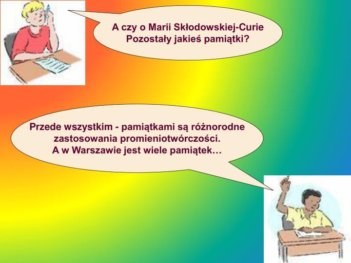 A czy o Marii Skłodowskiej-Curie