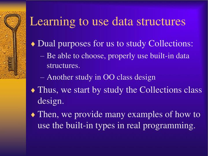 Learning to use data structures