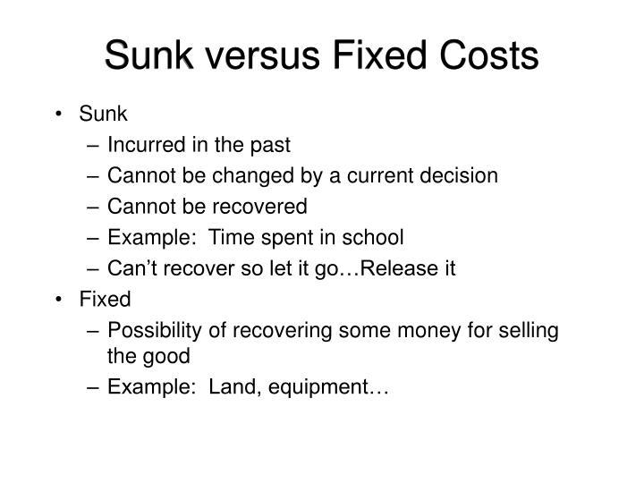 Sunk versus Fixed Costs