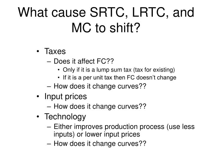 What cause SRTC, LRTC, and MC to shift?