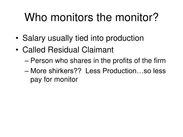 Who monitors the monitor?