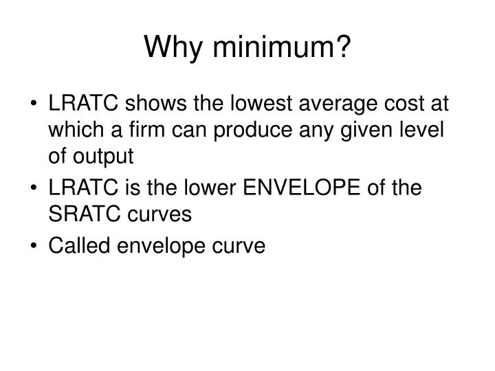 Why minimum?