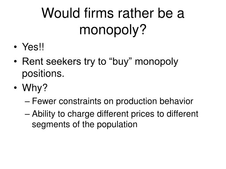Would firms rather be a monopoly?