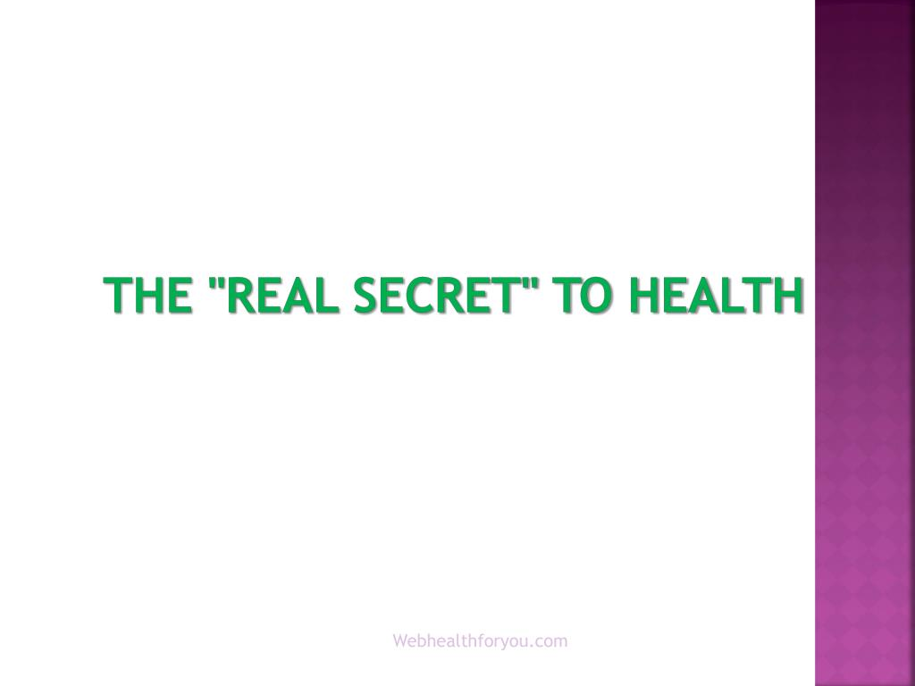 "The ""Real Secret"" to Health"