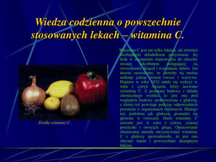 Wiedza codzienna o powszechnie stosowanych lekach – witamina C.