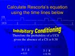 calculate rescorla s equation using the time lines below5