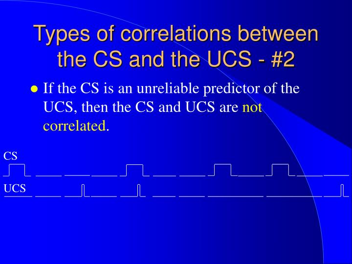 Types of correlations between the CS and the UCS - #2