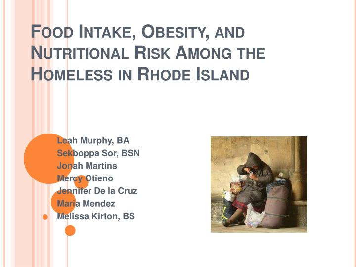 Food intake obesity and nutritional risk among the homeless in rhode island