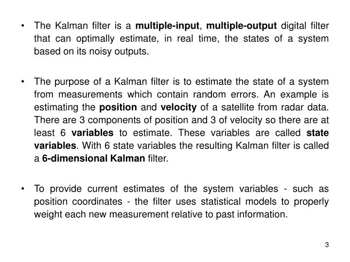 The Kalman filter is a