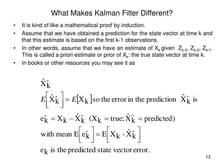 What Makes Kalman Filter Different?