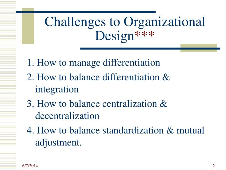 Challenges to organizational design