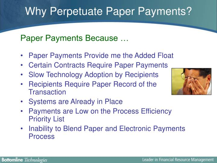Paper Payments Because …