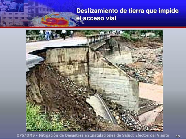 Deslizamiento de tierra que impide
