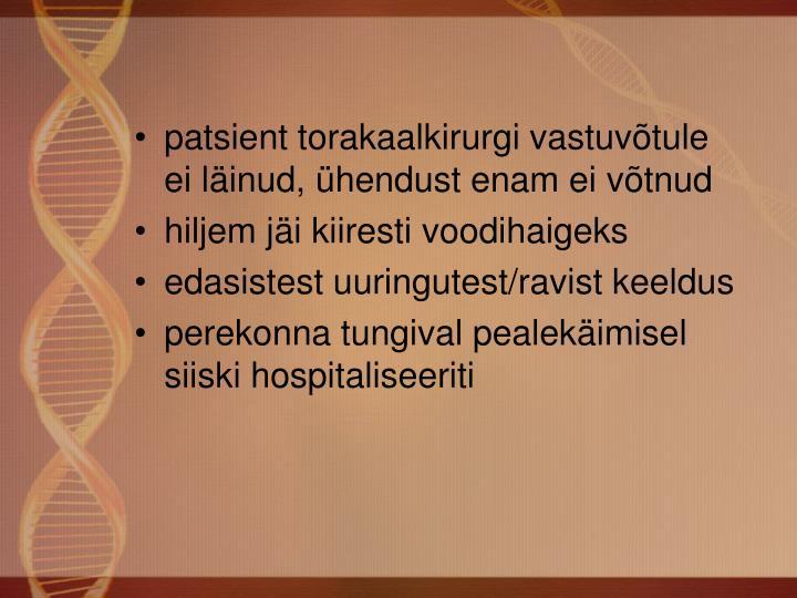 patsient torakaalkirurgi vastuvõtule ei läinud, ühendust enam ei võtnud