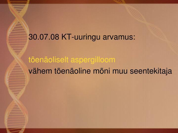 30.07.08 KT-uuringu arvamus: