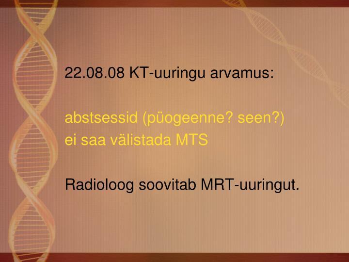 22.08.08 KT-uuringu arvamus: