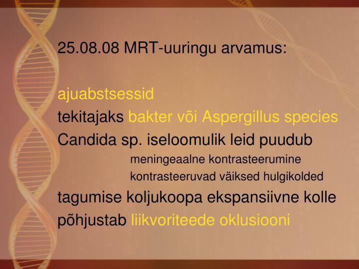 25.08.08 MRT-uuringu arvamus: