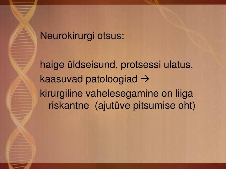 Neurokirurgi otsus:
