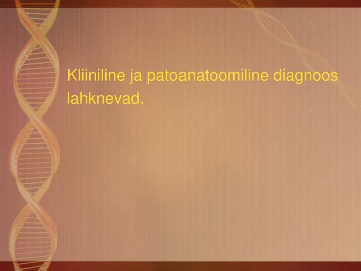 Kliiniline ja patoanatoomiline diagnoos