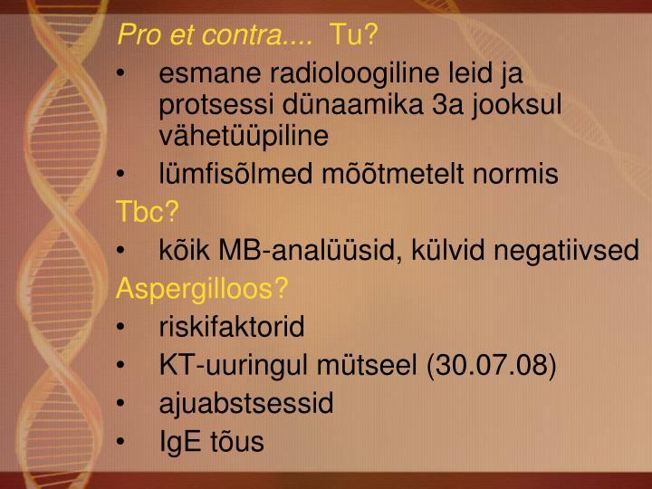 Pro et contra....