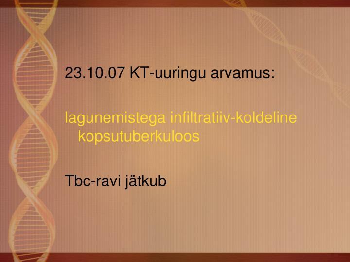 23.10.07 KT-uuringu arvamus: