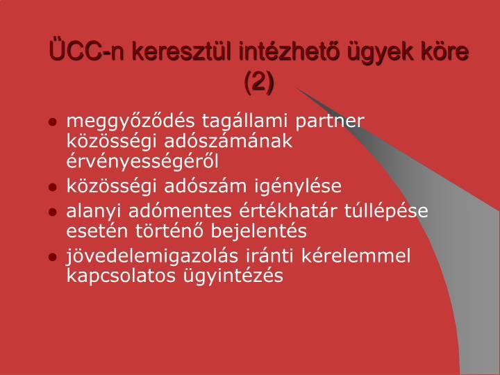 ÜCC-n keresztül intézhető ügyek köre