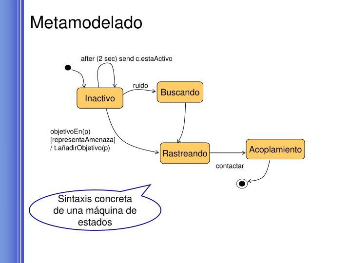 after (2 sec) send c.estaActivo