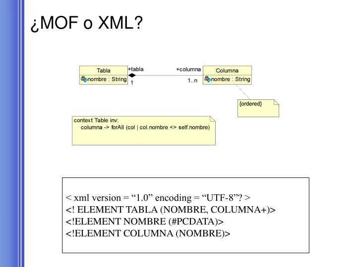 ¿MOF o XML?
