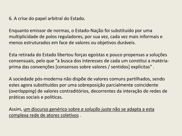 6. A crise do papel arbitral do Estado.
