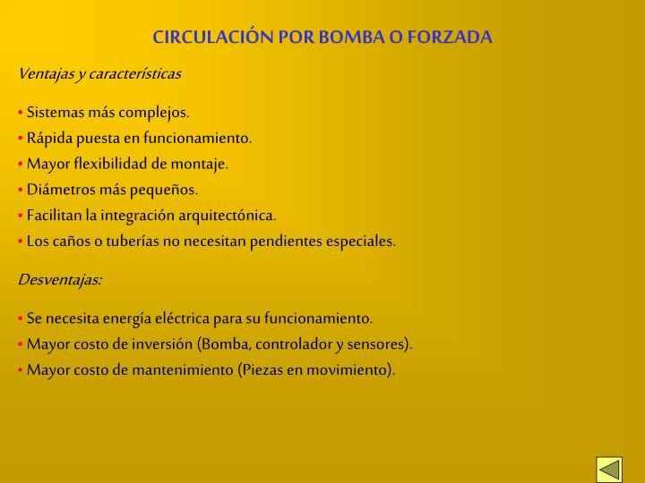 CIRCULACIÓN POR BOMBA O FORZADA
