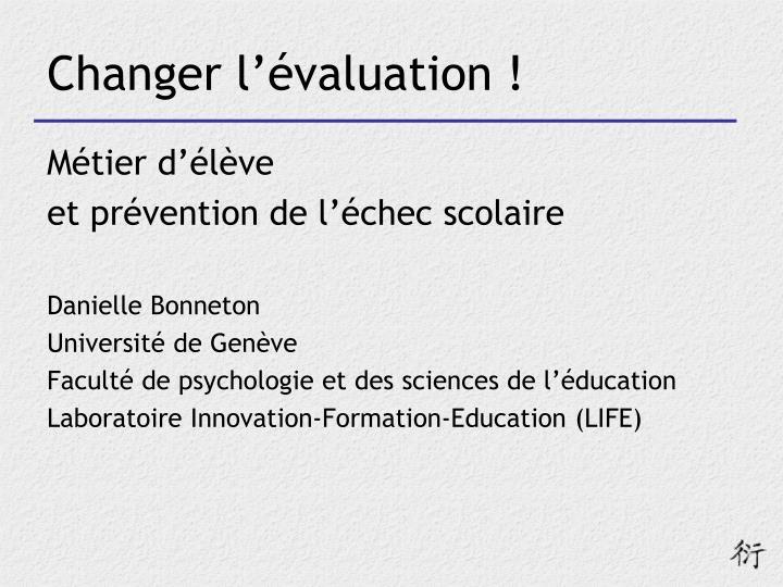 Changer l'évaluation !