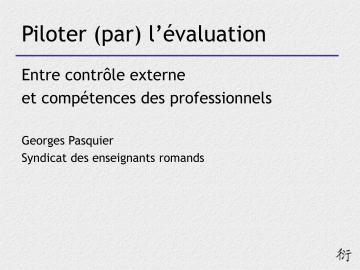 Piloter (par) l'évaluation