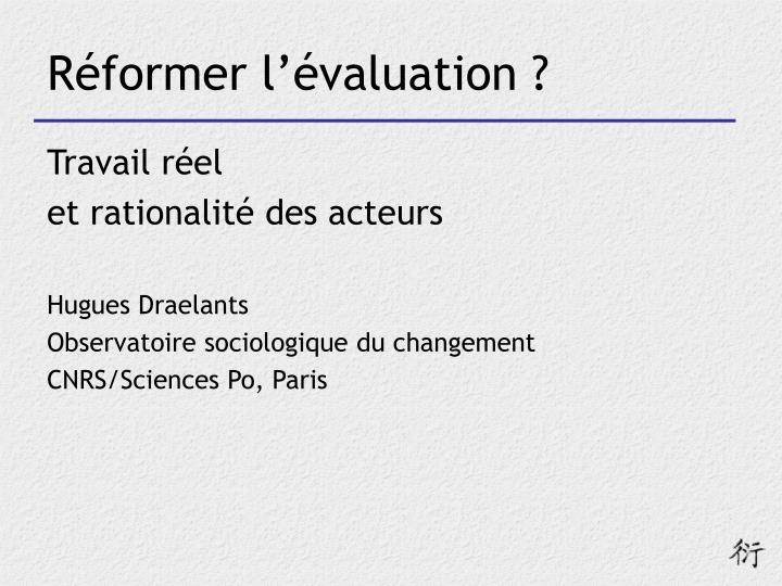 Réformer l'évaluation ?