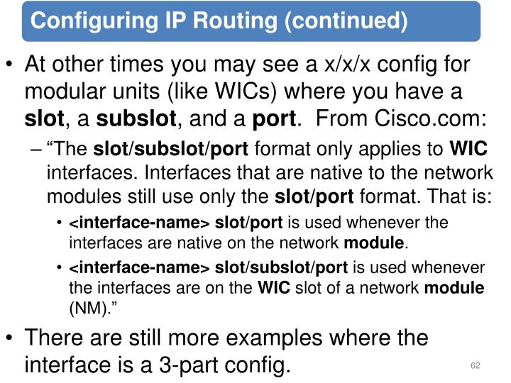 At other times you may see a x/x/x config for modular units (like WICs) where you have a