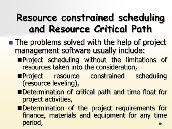 Resource constrained scheduling