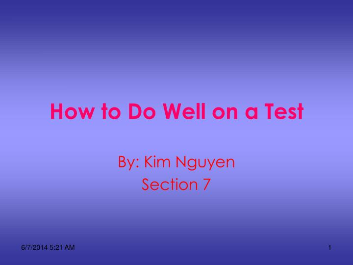How to Do Well on a Test