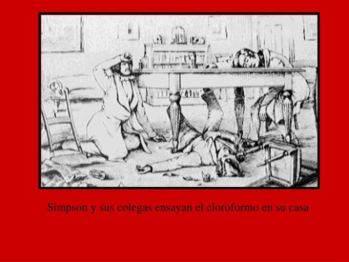 Simpson y sus colegas ensayan el cloroformo en su casa