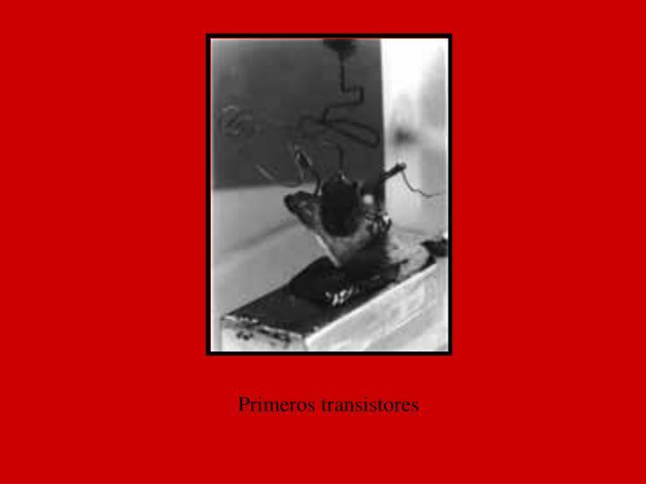 Primeros transistores
