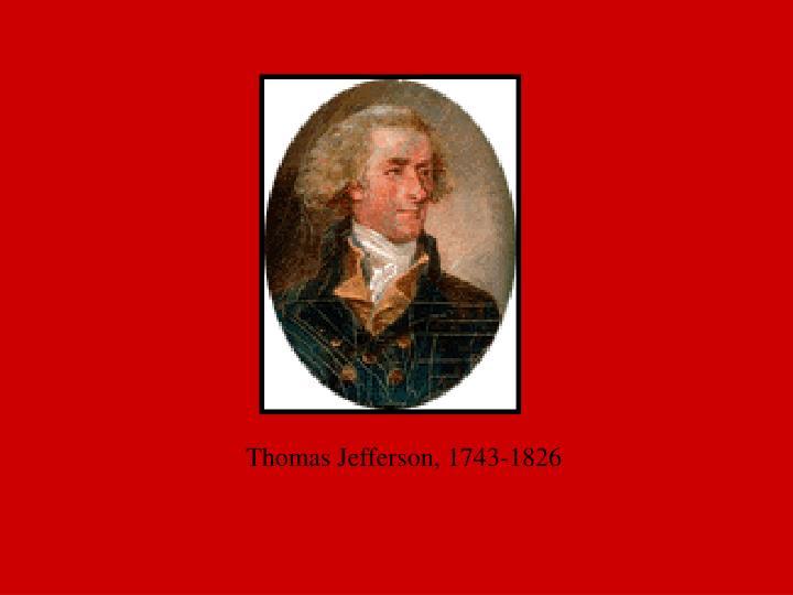 Thomas Jefferson, 1743-1826