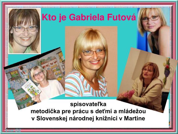 Kto je Gabriela Futová