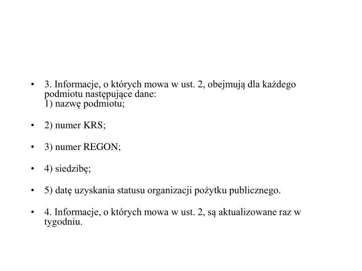 3.Informacje, o których mowa w ust. 2, obejmują dla każdego podmiotu następujące dane: