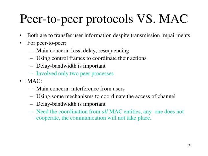 Peer-to-peer protocols VS. MAC