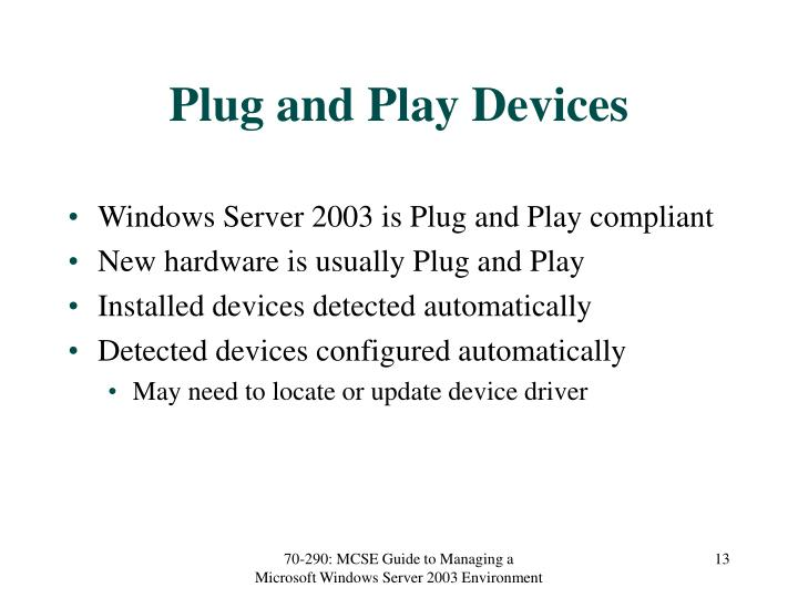 Plug and Play Devices