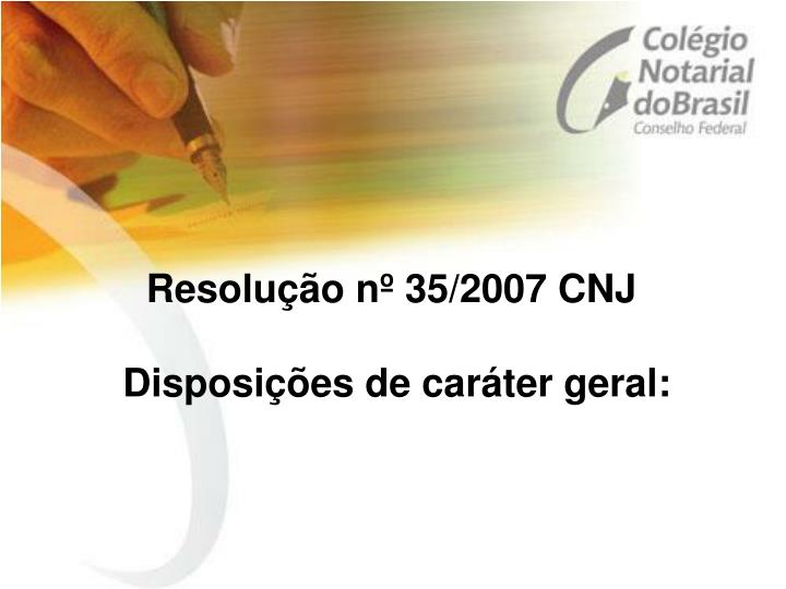 Resolução nº 35/2007 CNJ