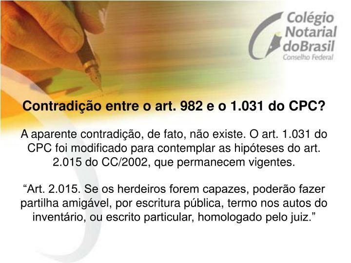 Contradição entre o art. 982 e o 1.031 do CPC?