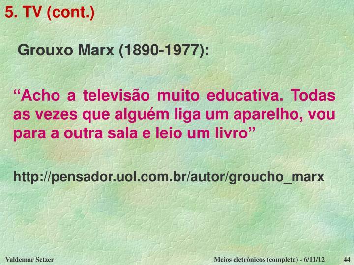5. TV (cont.)