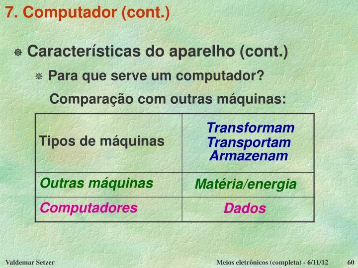 7. Computador (cont.)