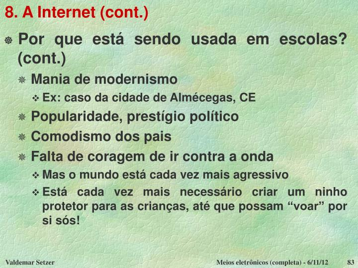 8. A Internet (cont.)