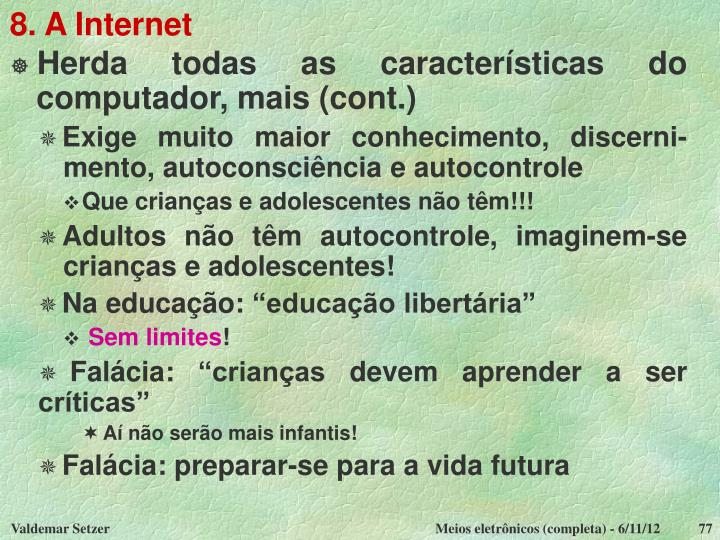 8. A Internet