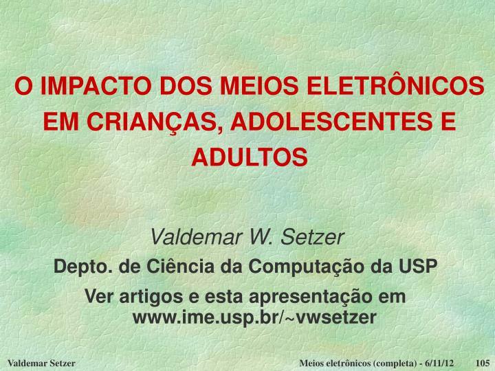 O IMPACTO DOS MEIOS ELETRÔNICOS EM CRIANÇAS, ADOLESCENTES E ADULTOS